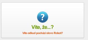 Víte odkud pochází slovo Robot?